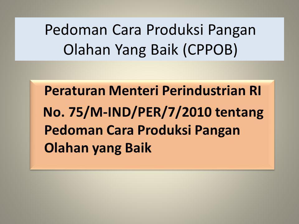 Pedoman Cara Produksi Pangan Olahan Yang Baik (CPPOB)