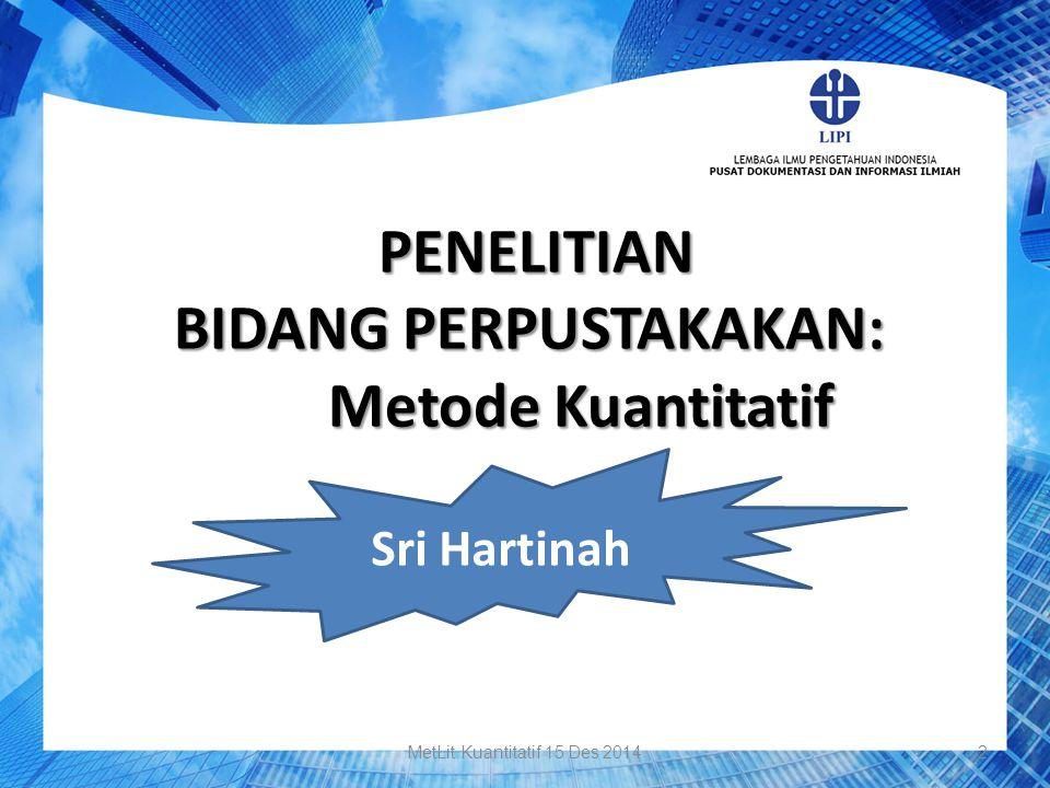 BIDANG PERPUSTAKAKAN: Metode Kuantitatif