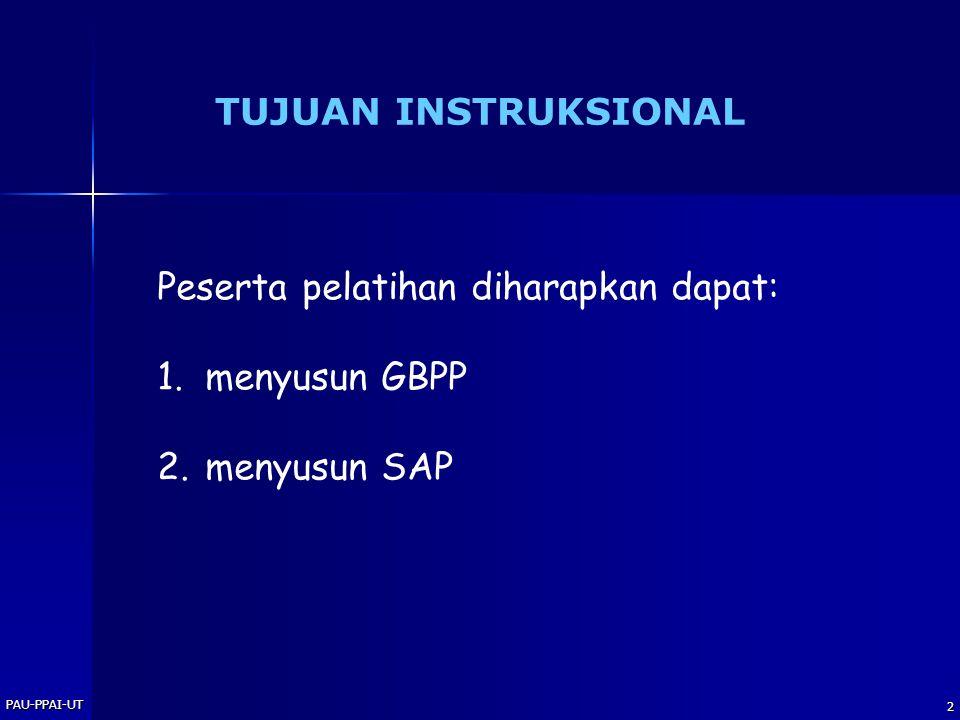 Peserta pelatihan diharapkan dapat: menyusun GBPP menyusun SAP