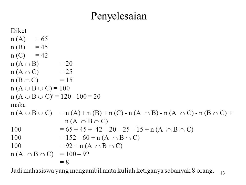 Penyelesaian Diket n (A) = 65 n (B) = 45 n (C) = 42 n (A  B) = 20