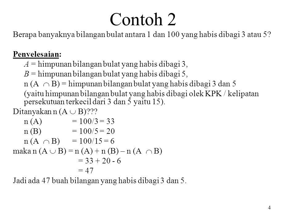 Contoh 2 Berapa banyaknya bilangan bulat antara 1 dan 100 yang habis dibagi 3 atau 5 Penyelesaian: