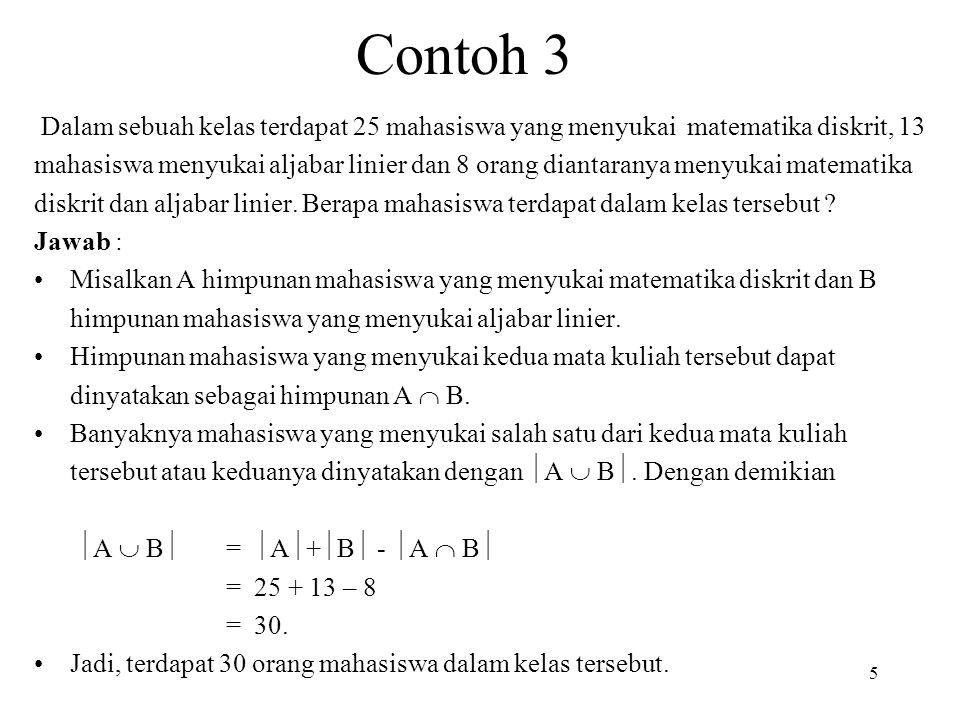 Contoh 3 Dalam sebuah kelas terdapat 25 mahasiswa yang menyukai matematika diskrit, 13.