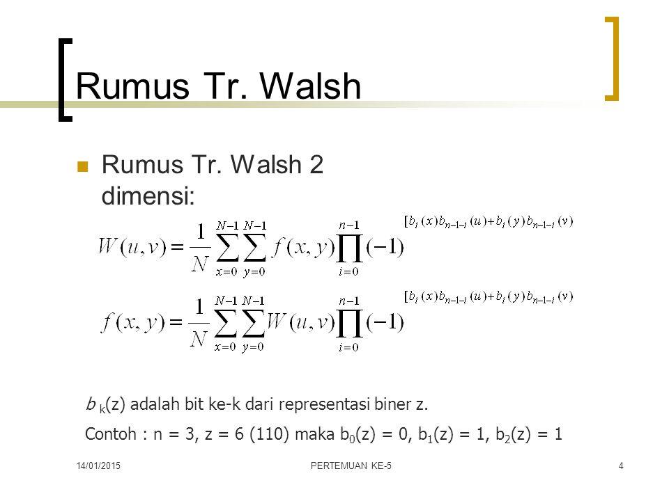 Rumus Tr. Walsh Rumus Tr. Walsh 2 dimensi: