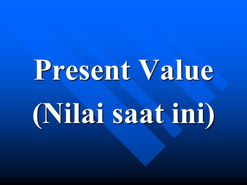 Present Value (Nilai saat ini)
