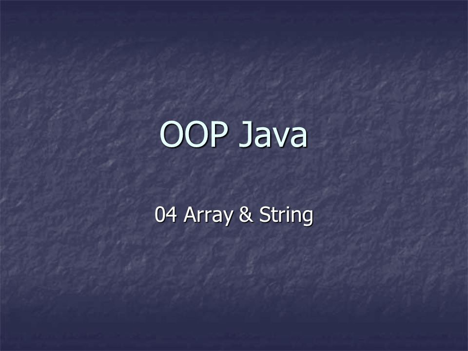 OOP Java 04 Array & String