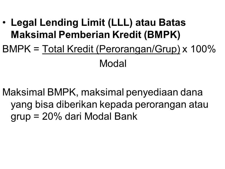 Legal Lending Limit (LLL) atau Batas Maksimal Pemberian Kredit (BMPK)