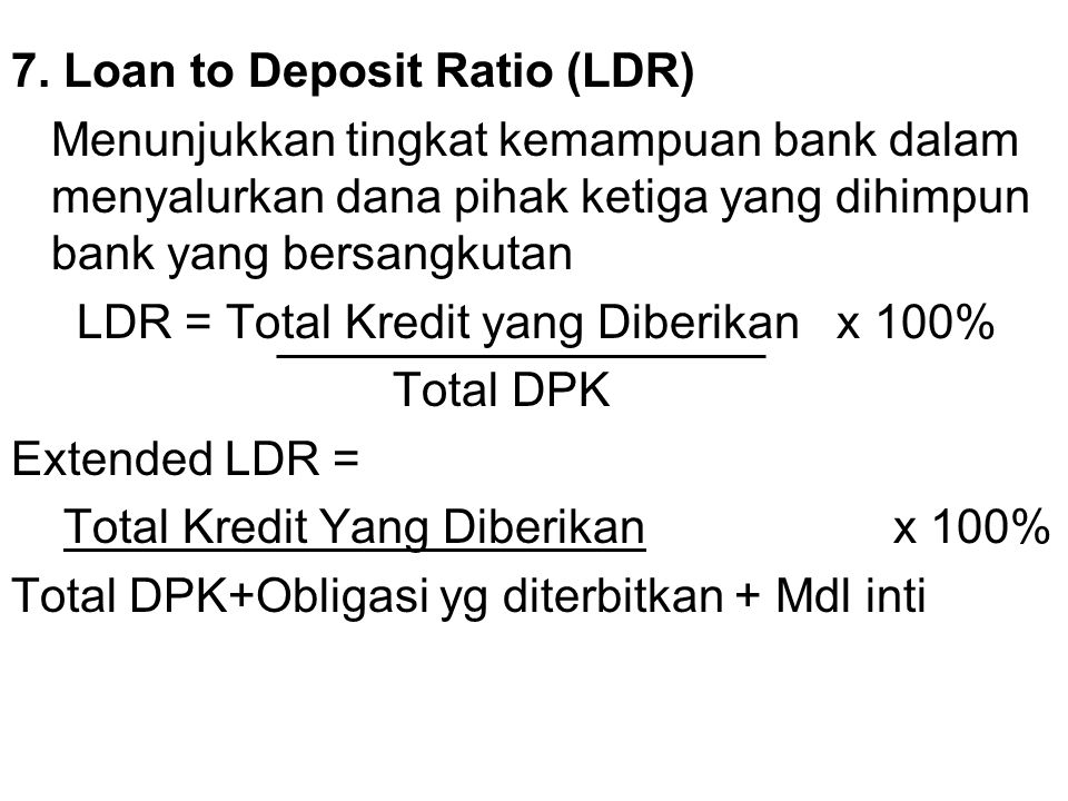 7. Loan to Deposit Ratio (LDR)