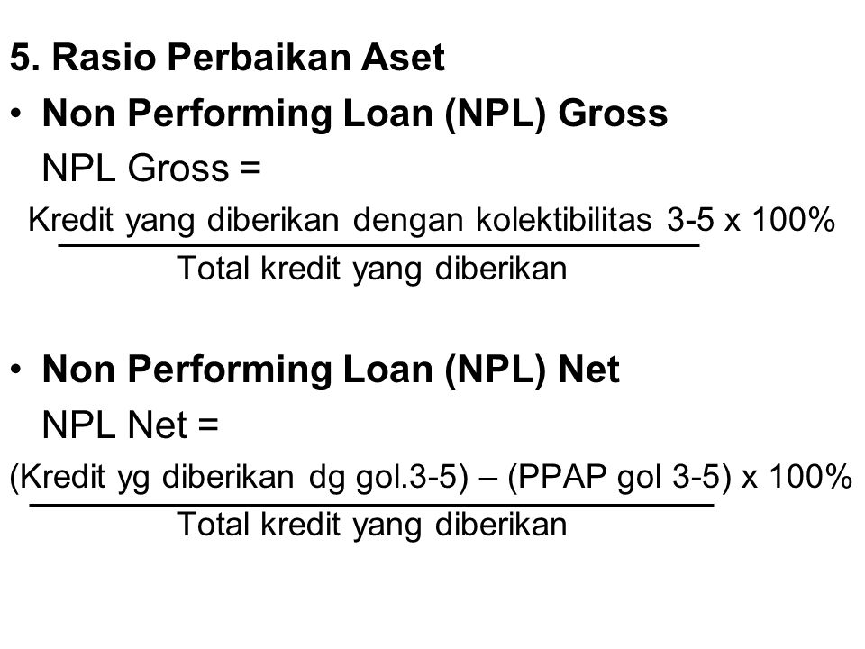 Non Performing Loan (NPL) Gross NPL Gross =