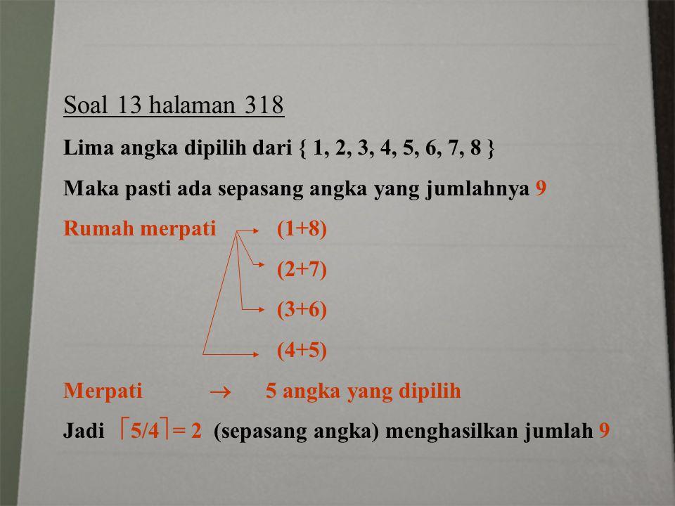 Soal 13 halaman 318 Lima angka dipilih dari { 1, 2, 3, 4, 5, 6, 7, 8 }