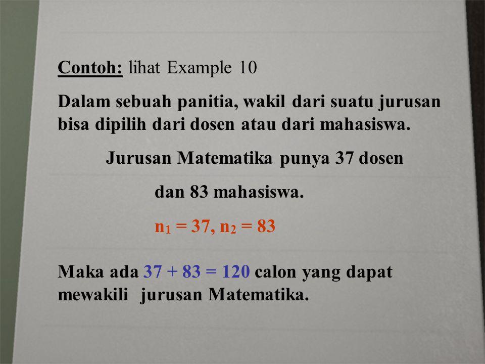 Contoh: lihat Example 10 Dalam sebuah panitia, wakil dari suatu jurusan bisa dipilih dari dosen atau dari mahasiswa.