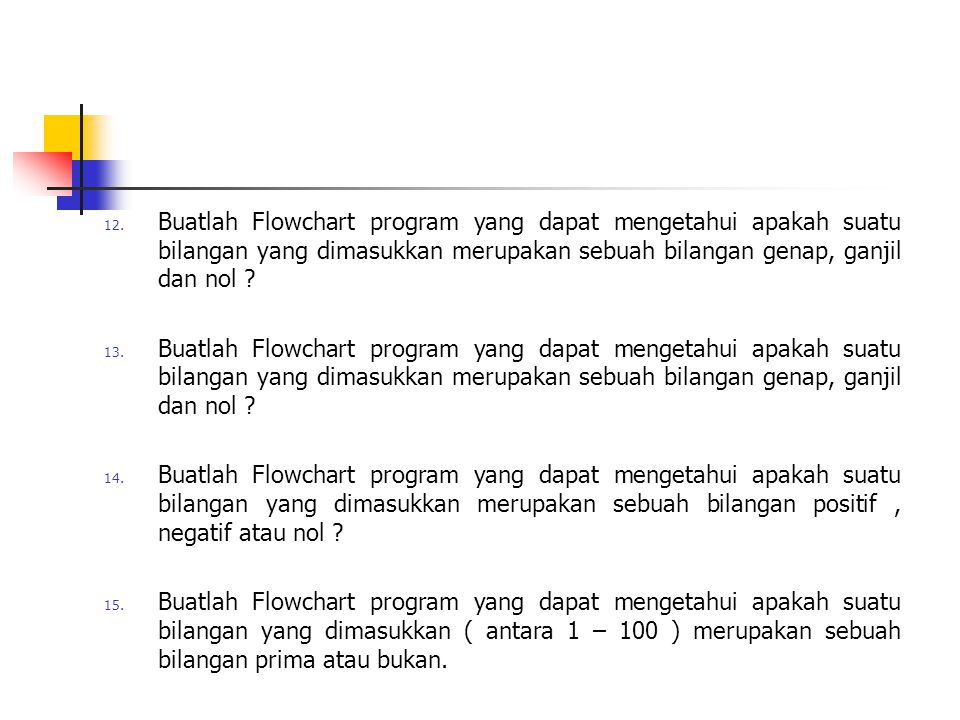 Buatlah Flowchart program yang dapat mengetahui apakah suatu bilangan yang dimasukkan merupakan sebuah bilangan genap, ganjil dan nol