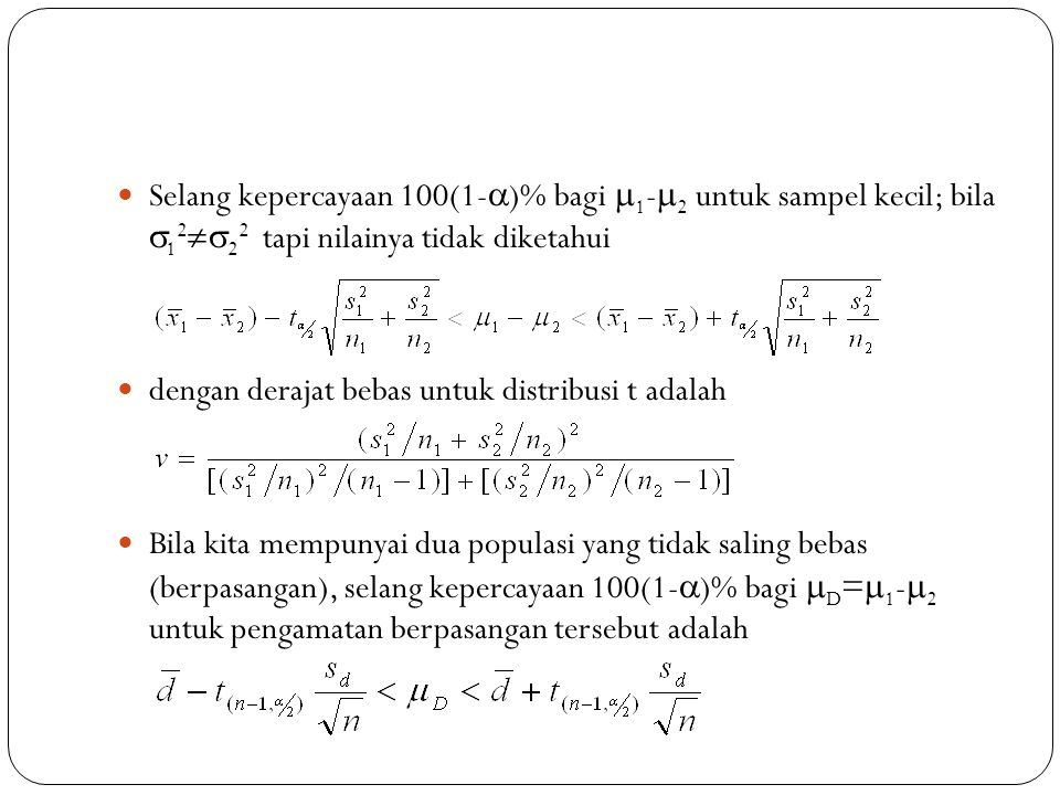 Selang kepercayaan 100(1-)% bagi 1-2 untuk sampel kecil; bila 1222 tapi nilainya tidak diketahui