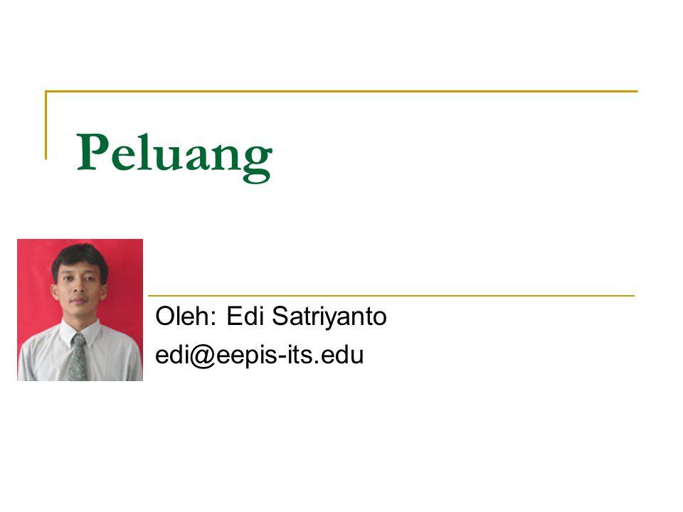 Oleh: Edi Satriyanto edi@eepis-its.edu