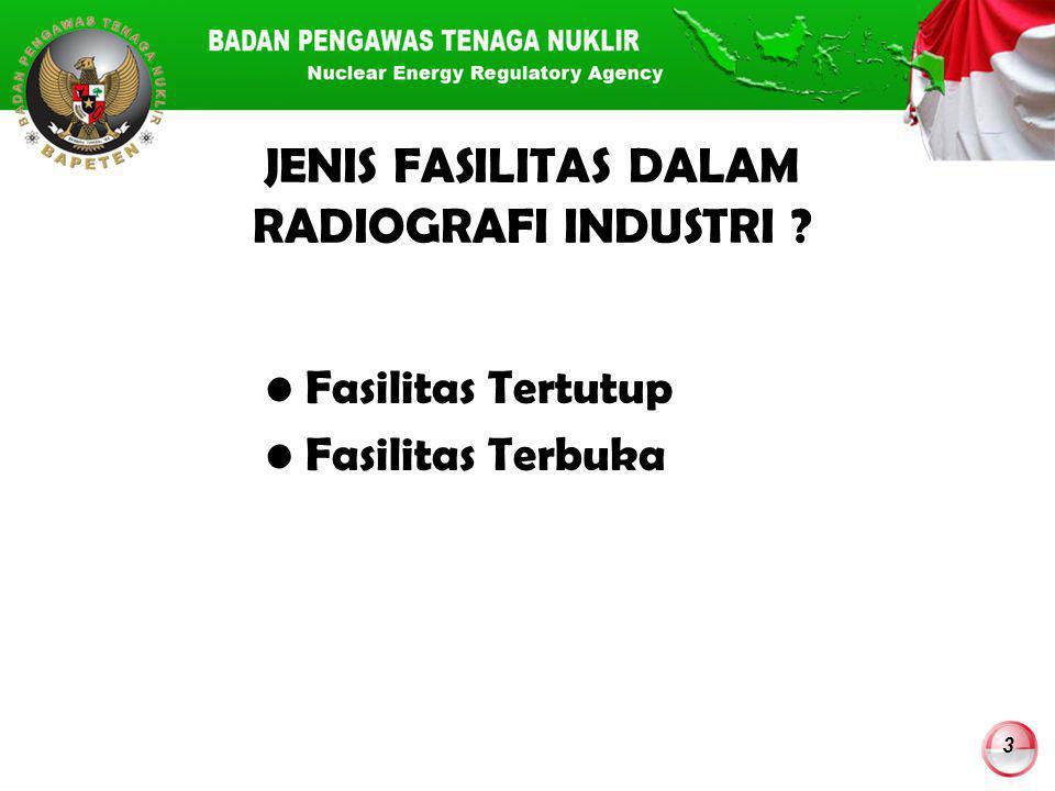 JENIS FASILITAS DALAM RADIOGRAFI INDUSTRI