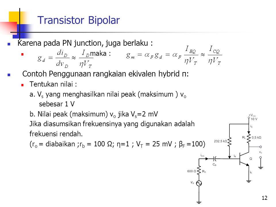 Transistor Bipolar Karena pada PN junction, juga berlaku :