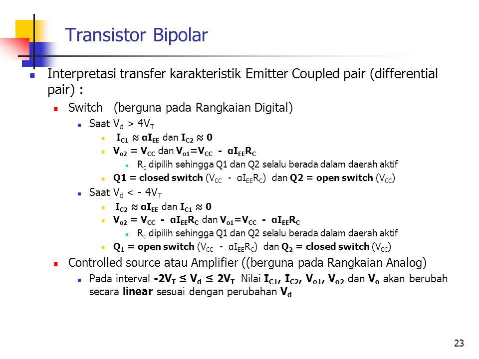 Transistor Bipolar Interpretasi transfer karakteristik Emitter Coupled pair (differential pair) : Switch (berguna pada Rangkaian Digital)