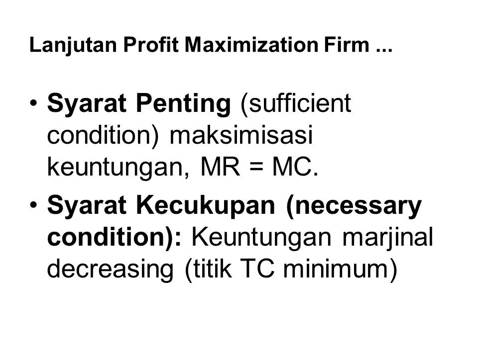 Lanjutan Profit Maximization Firm ...