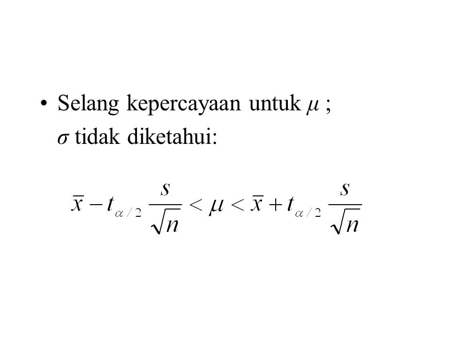 Selang kepercayaan untuk μ ;