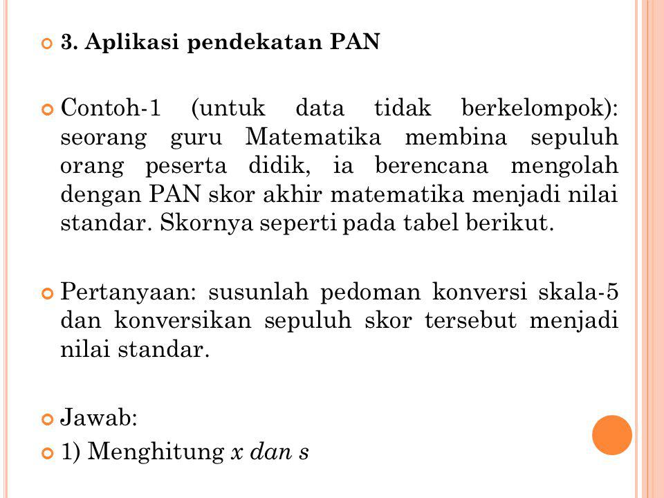 3. Aplikasi pendekatan PAN
