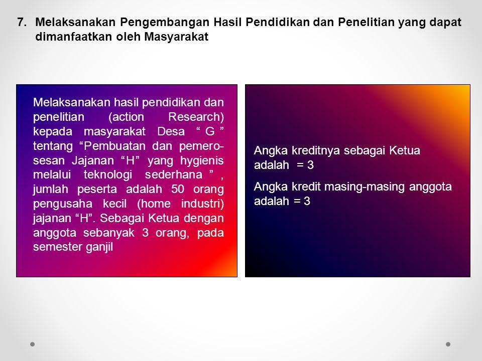 7. Melaksanakan Pengembangan Hasil Pendidikan dan Penelitian yang dapat dimanfaatkan oleh Masyarakat