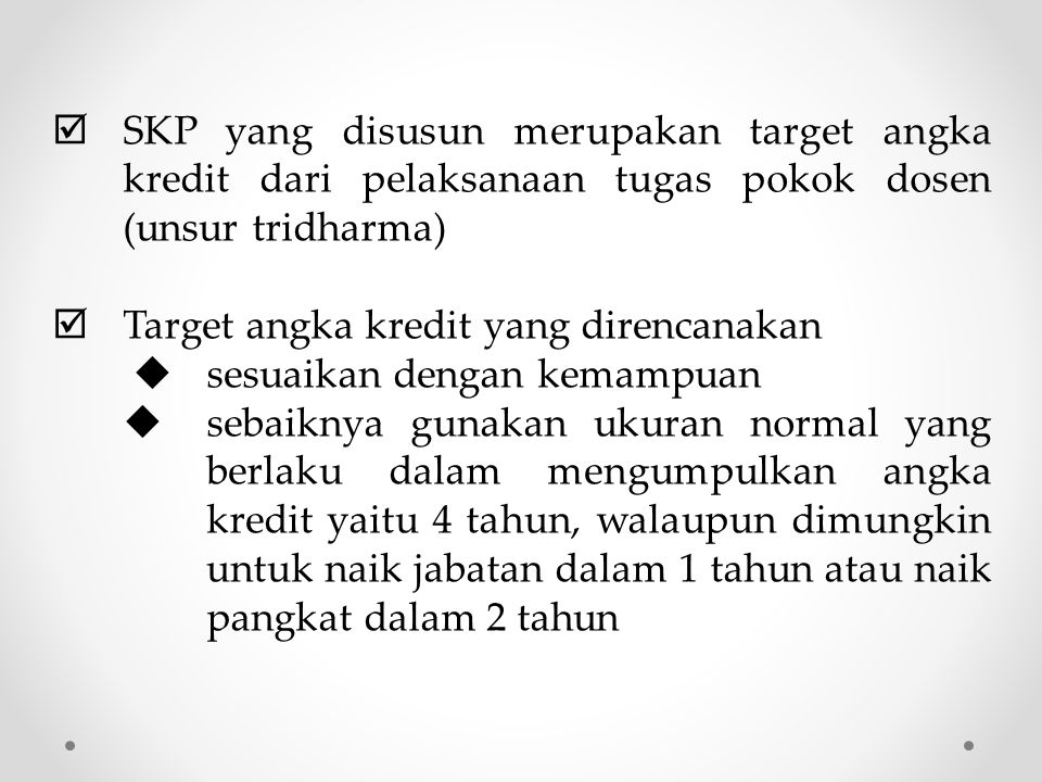 SKP yang disusun merupakan target angka kredit dari pelaksanaan tugas pokok dosen (unsur tridharma)