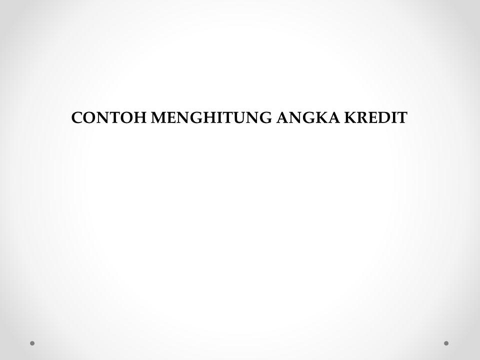 CONTOH MENGHITUNG ANGKA KREDIT