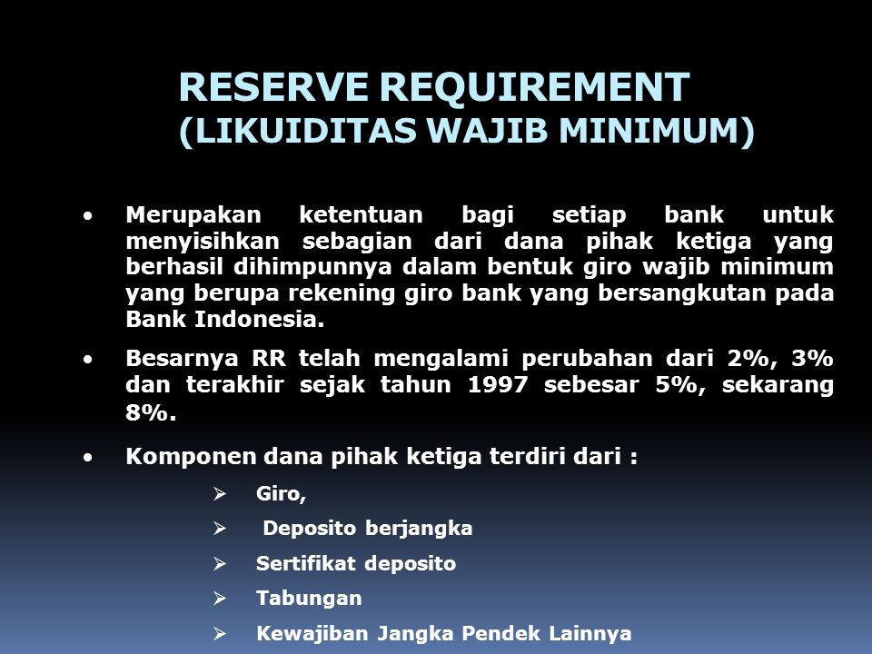 RESERVE REQUIREMENT (LIKUIDITAS WAJIB MINIMUM)