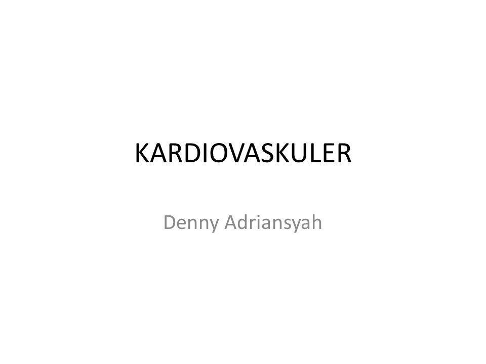 KARDIOVASKULER Denny Adriansyah