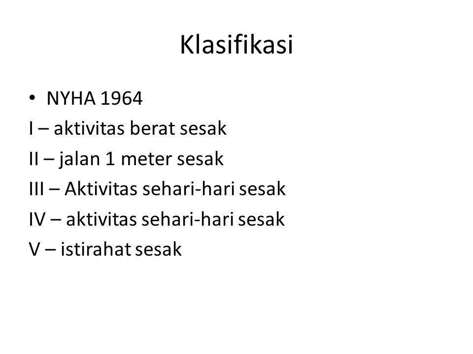 Klasifikasi NYHA 1964 I – aktivitas berat sesak