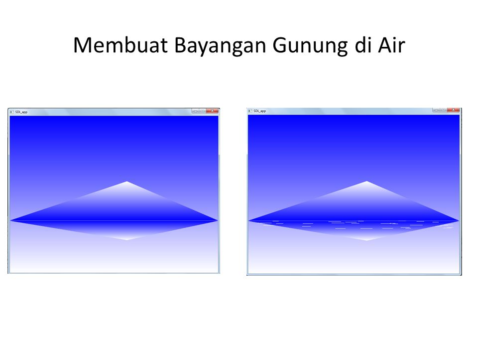 Membuat Bayangan Gunung di Air