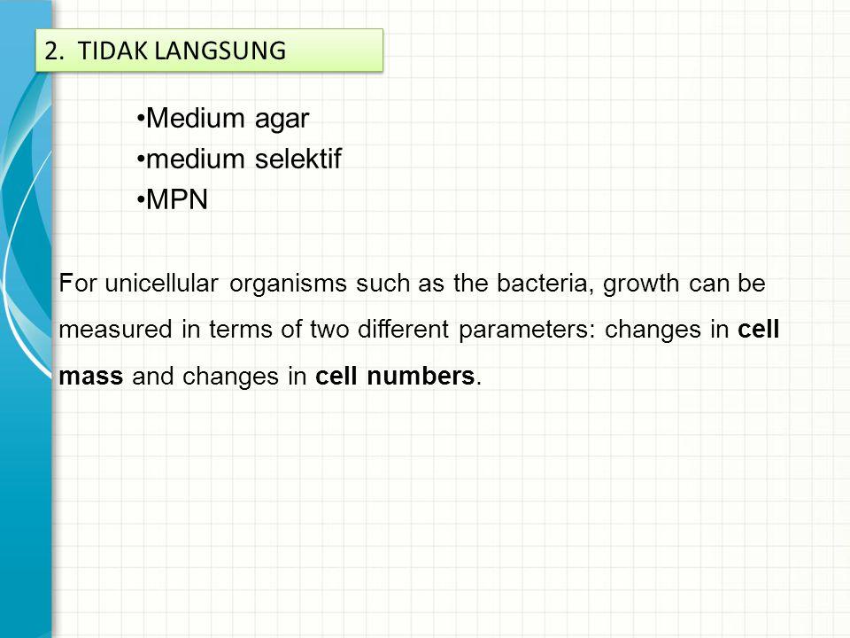 2. TIDAK LANGSUNG Medium agar medium selektif MPN