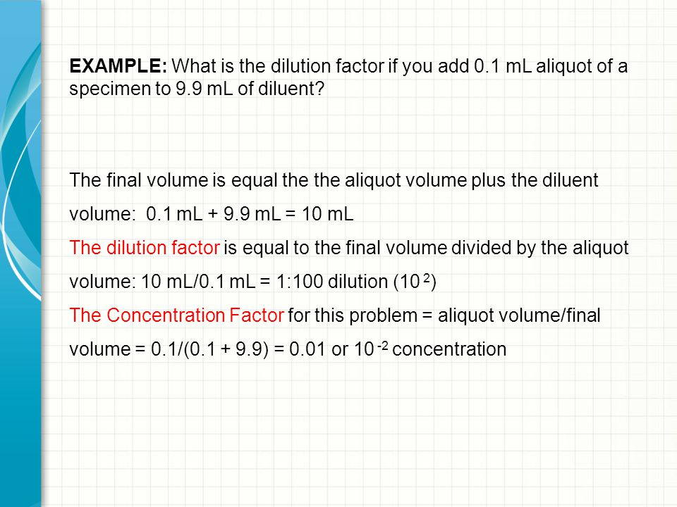 EXAMPLE: What is the dilution factor if you add 0