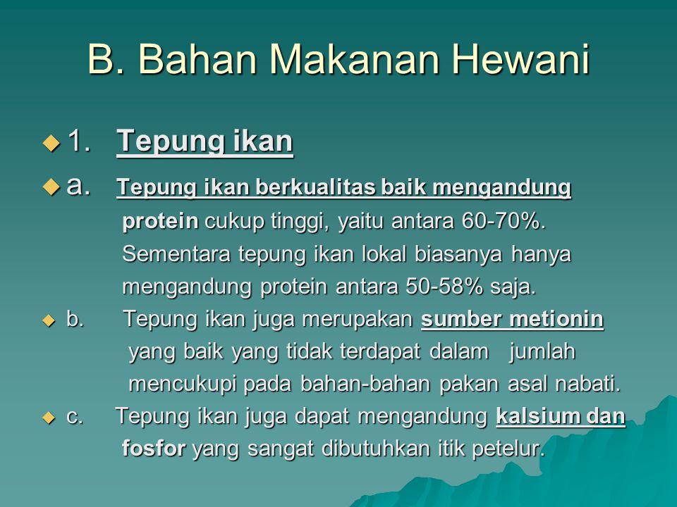 B. Bahan Makanan Hewani 1. Tepung ikan