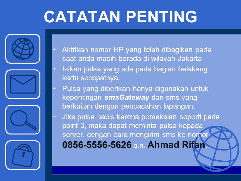 CATATAN PENTING Aktifkan nomor HP yang telah dibagikan pada saat anda masih berada di wilayah Jakarta.