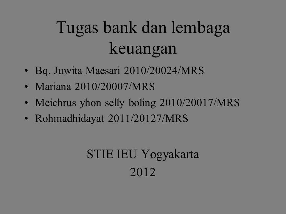 Tugas bank dan lembaga keuangan