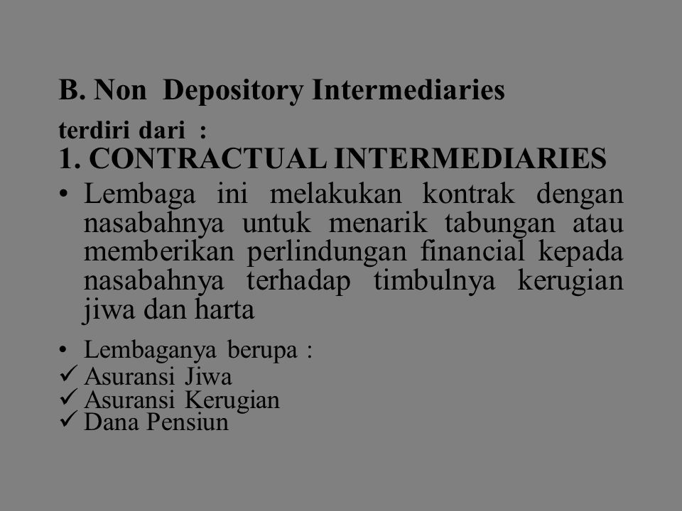 B. Non Depository Intermediaries 1. CONTRACTUAL INTERMEDIARIES