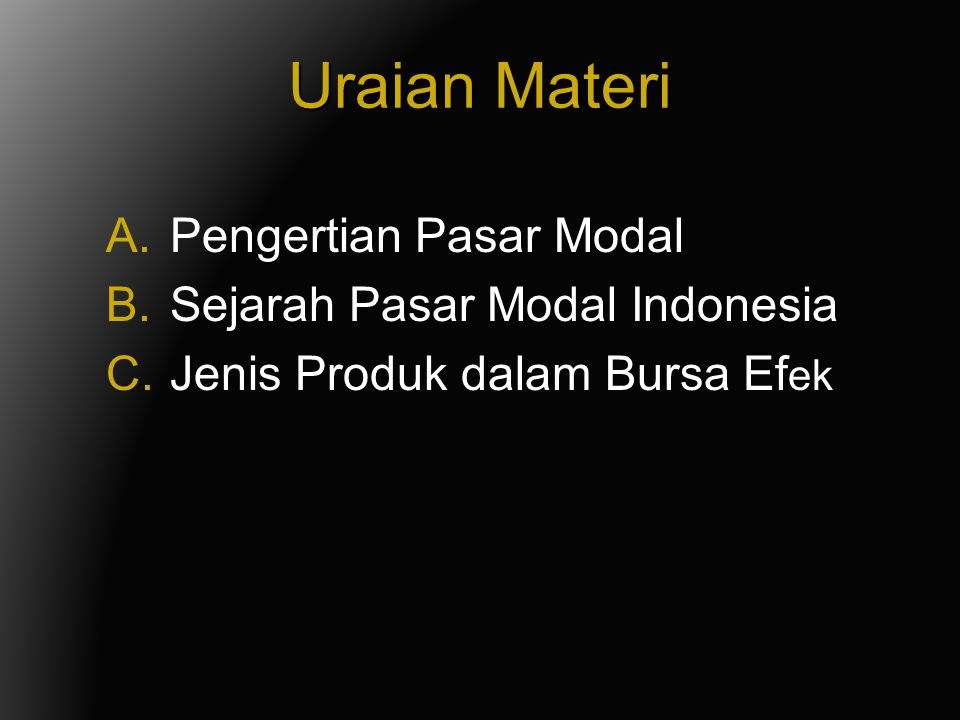 Uraian Materi Pengertian Pasar Modal Sejarah Pasar Modal Indonesia