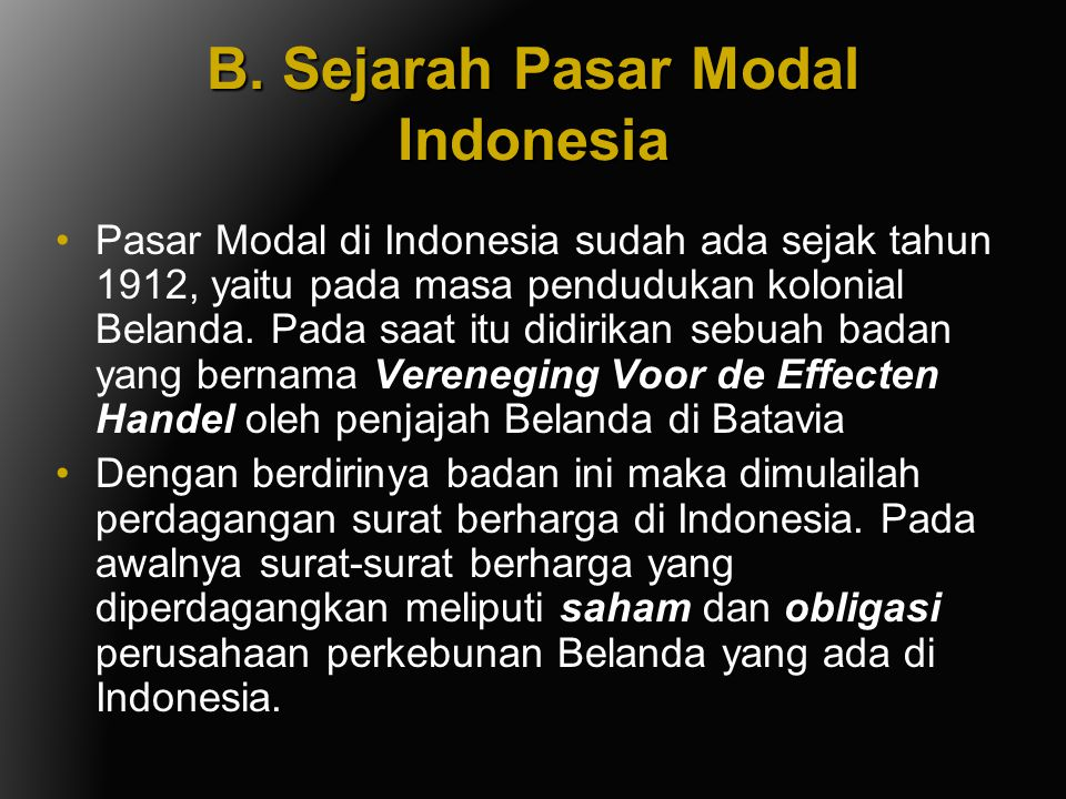 B. Sejarah Pasar Modal Indonesia