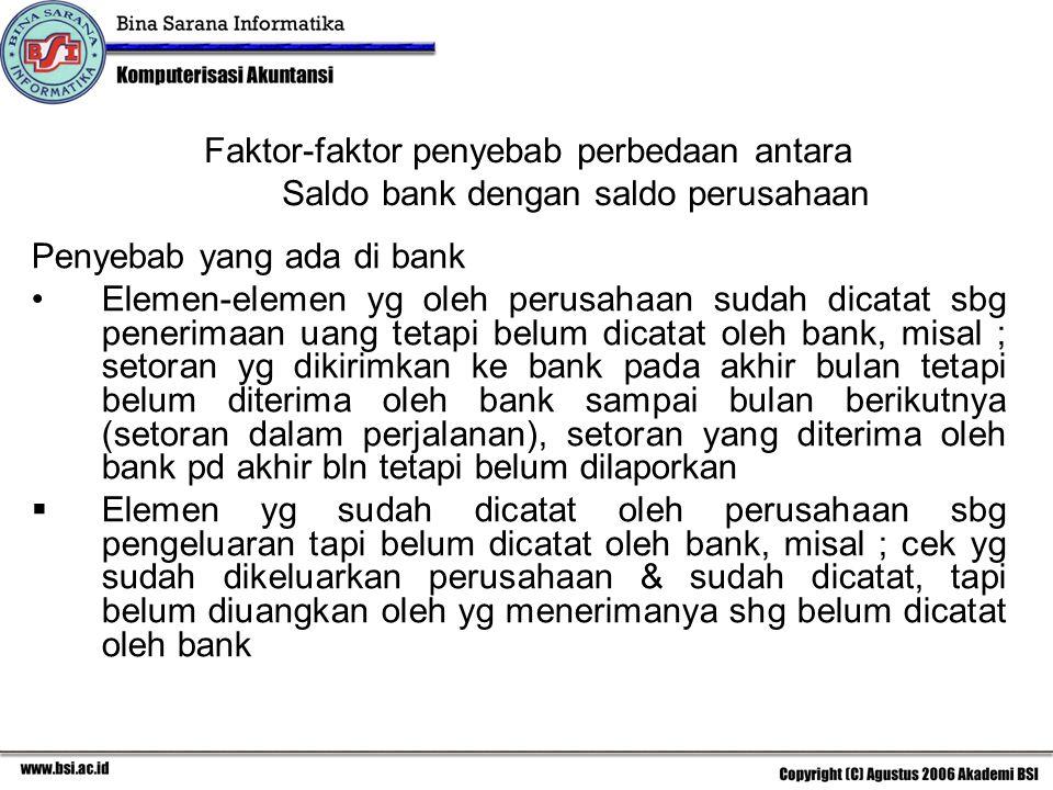 Faktor-faktor penyebab perbedaan antara Saldo bank dengan saldo perusahaan