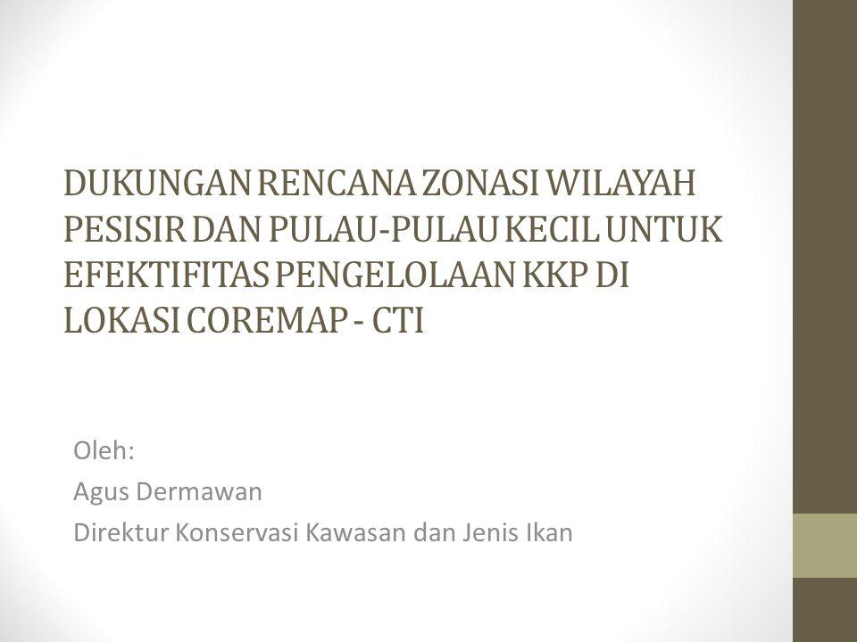 Oleh: Agus Dermawan Direktur Konservasi Kawasan dan Jenis Ikan