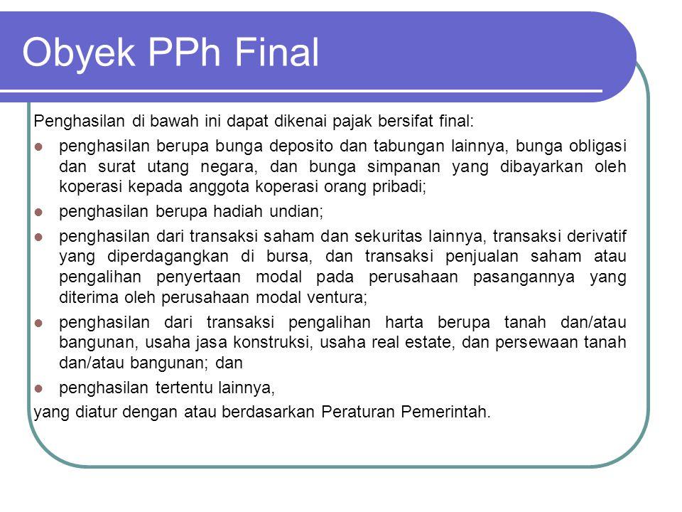 Obyek PPh Final Penghasilan di bawah ini dapat dikenai pajak bersifat final: