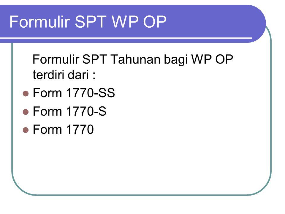 Formulir SPT WP OP Formulir SPT Tahunan bagi WP OP terdiri dari :