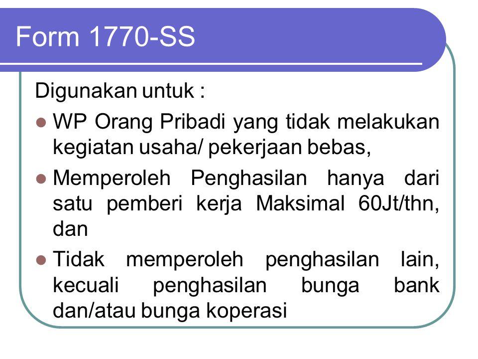 Form 1770-SS Digunakan untuk :