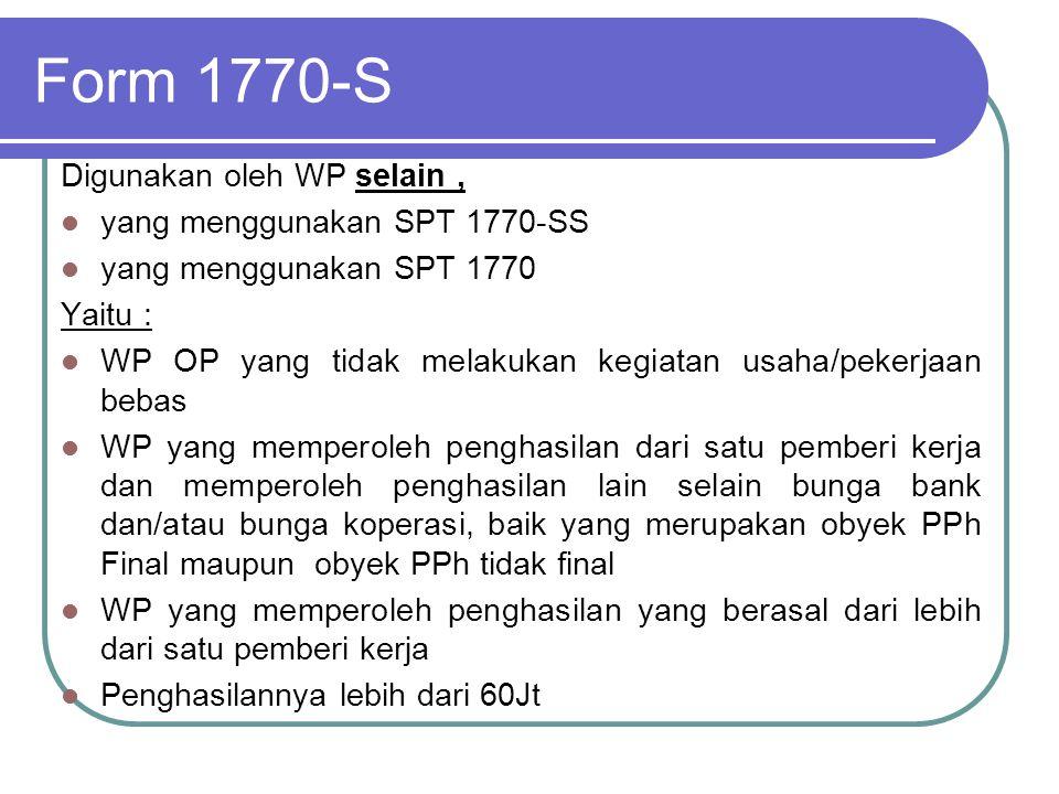 Form 1770-S Digunakan oleh WP selain , yang menggunakan SPT 1770-SS