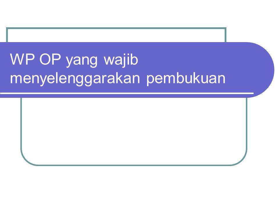 WP OP yang wajib menyelenggarakan pembukuan
