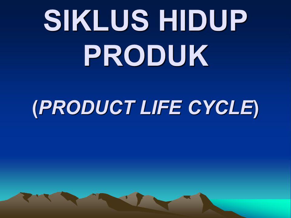 SIKLUS HIDUP PRODUK (PRODUCT LIFE CYCLE)