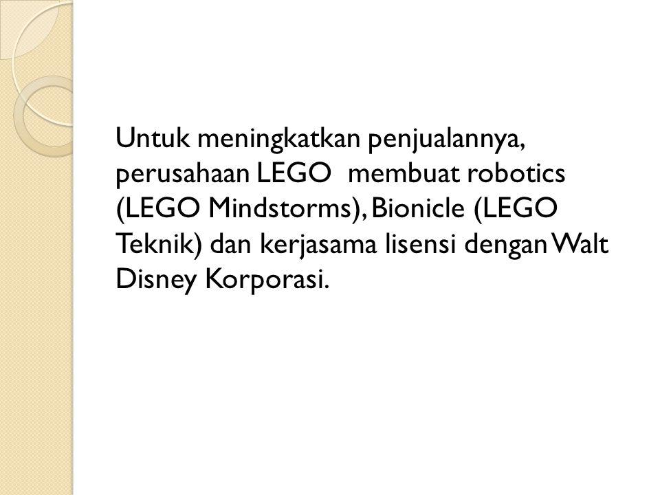 Untuk meningkatkan penjualannya, perusahaan LEGO membuat robotics (LEGO Mindstorms), Bionicle (LEGO Teknik) dan kerjasama lisensi dengan Walt Disney Korporasi.
