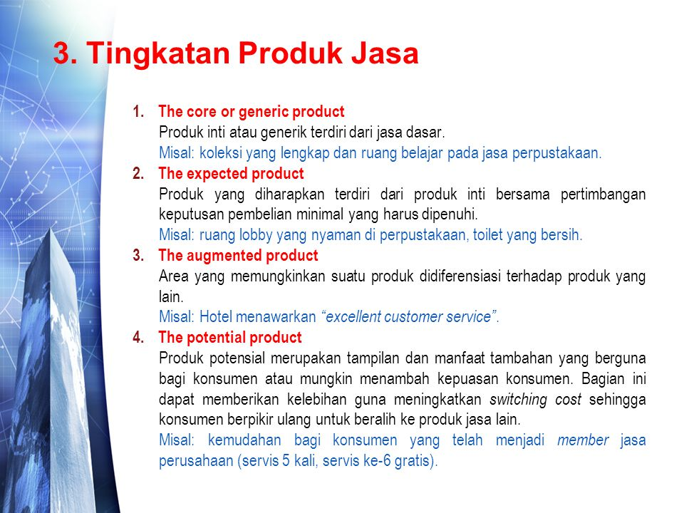 3. Tingkatan Produk Jasa The core or generic product