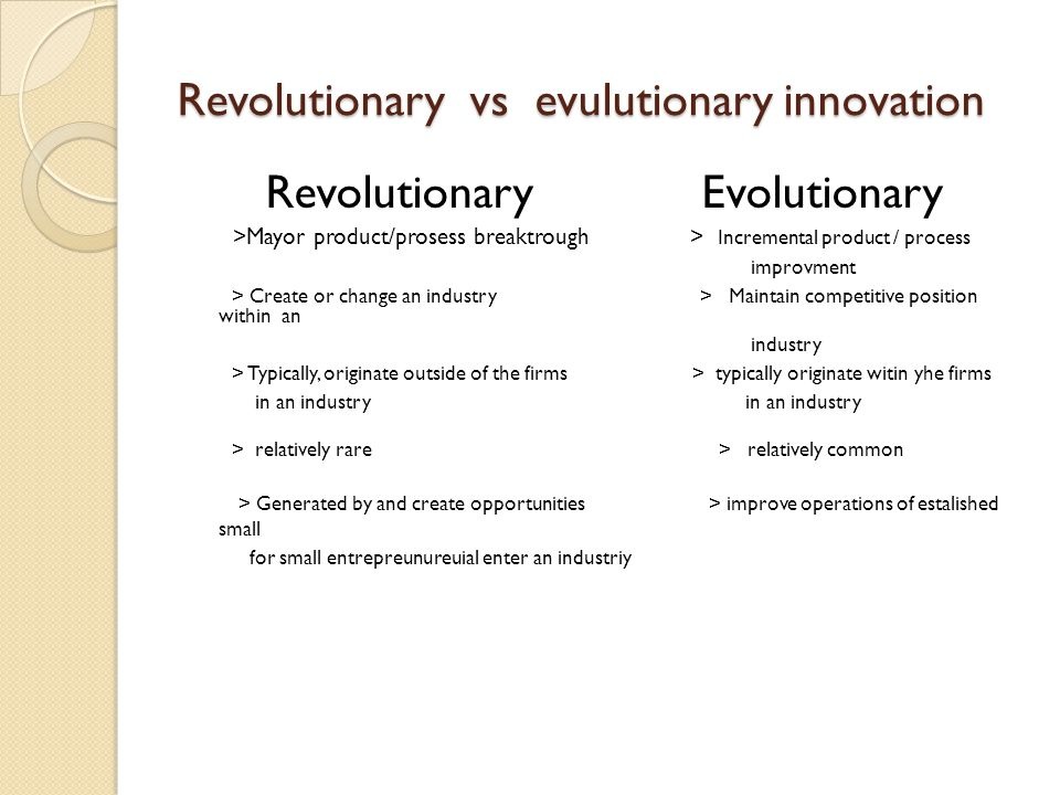 Revolutionary vs evulutionary innovation