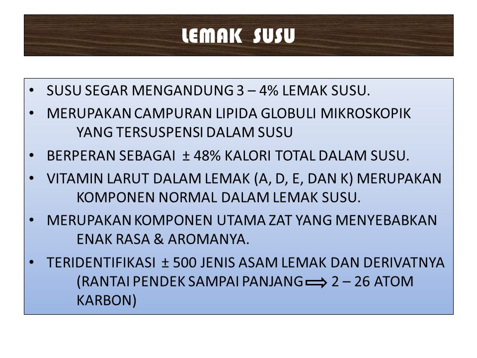 LEMAK SUSU SUSU SEGAR MENGANDUNG 3 – 4% LEMAK SUSU.